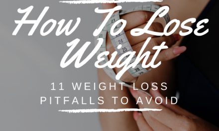 How to lose weight: 11 Weight Loss Pitfalls To Avoid