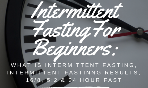 What is Intermittent Fasting: Fasting for beginners